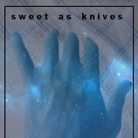 Sweet As Knives