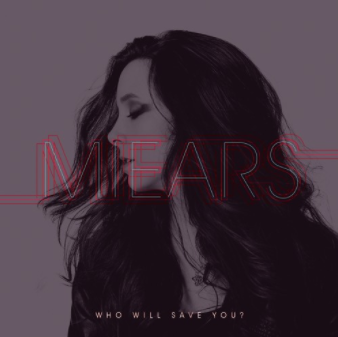 Who Will Save You MIEARS Album Cover