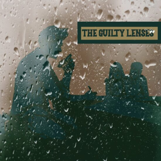 The Guilty Lenses